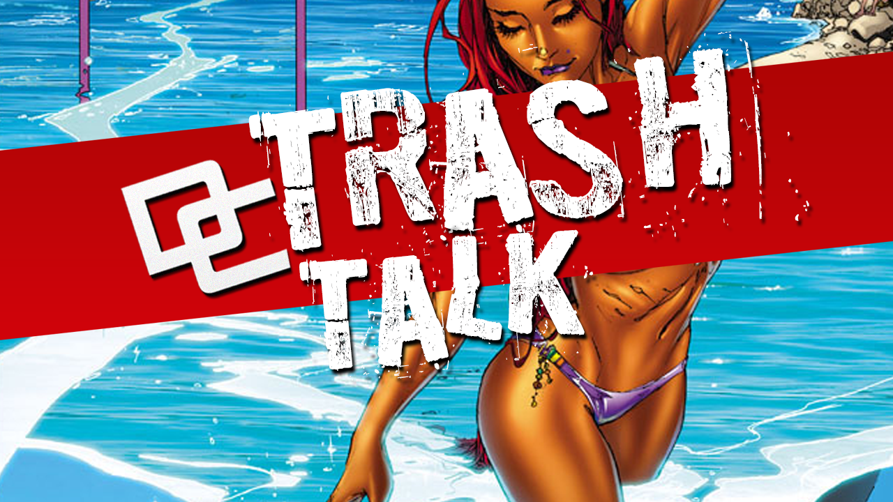 DC (Trash) Talk #11 – Just another puff piece editorial